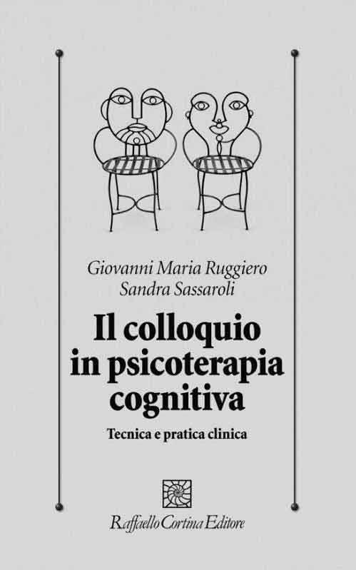 il-colloquio-in-psicoterapia-cognitiva.-tecnica-e-pratica-clinica